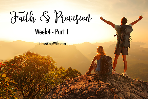 Faith & Provision Week 4 – Part 1