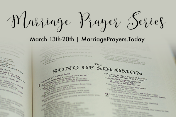 Song of Solomon Marriage Prayer Series – and a Titus 2sDay Link-Up Party!