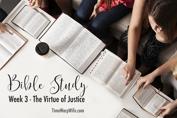 Bible Study – Week 3 – Part 1 – The Virtue of Justice