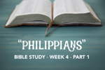 Bible Study – Philippians – Week 4 – Part 1 & An Exciting Announcement!
