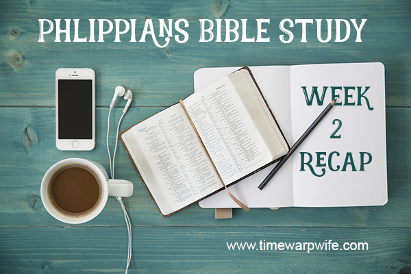 Philippians Bible Study – Week 2 – Recap