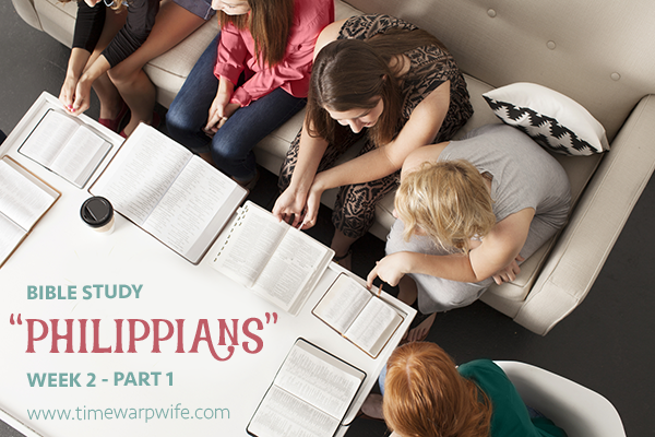 Bible Study – Philippians – Week 2 – Part 1
