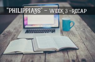 Philippians Bible Study – Week 3 – Recap