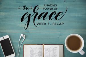 Grace Bible Study – Week 3 Recap