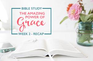 Grace Bible Study – Week 2 Recap
