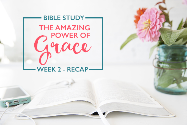 Grace Bible Study – Week 2 Recap