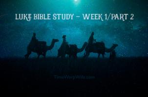 Luke Bible Study – Week One – Ch. 1-6