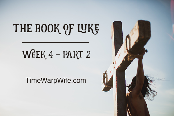 Luke Bible Study – Week 4 – Conclusion