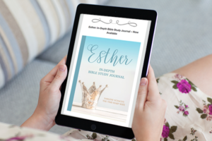 Esther Bible Study – Starts Today! (This Bible study is FREE)