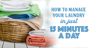 How to Manage Your Laundry in Just 15 Minutes a Day