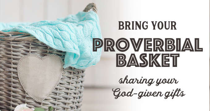 Bring Your Proverbial Basket