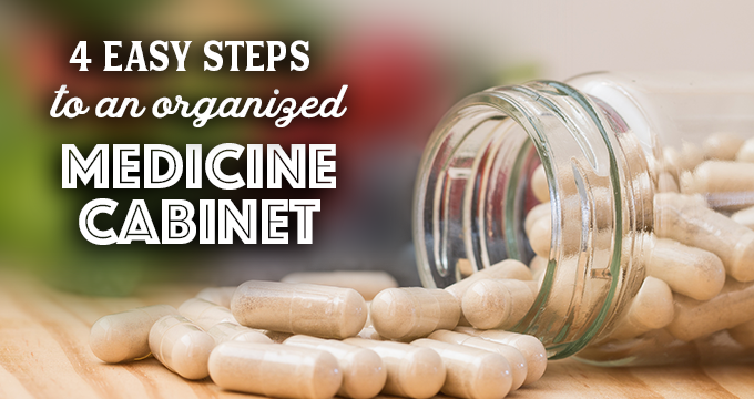 4 Easy Steps to an Organized Medicine Cabinet