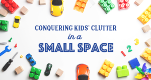 Conquering Kids' Clutter in a Small Space