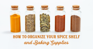 How to Organize Your Spice Shelf and Baking Supplies