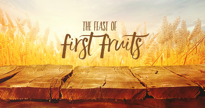 Chapter Three – The Feast of First Fruits