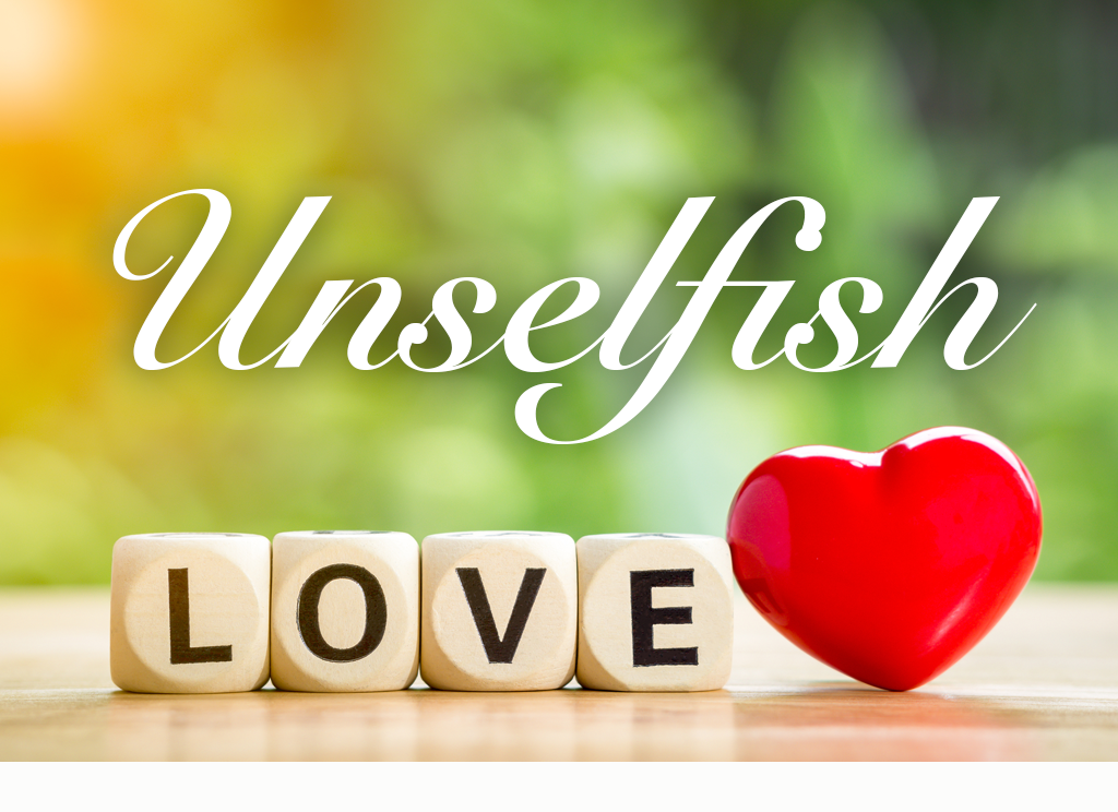 Daily Devotion – Unselfish Love